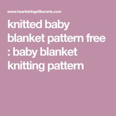 knitted baby blanket pattern free : baby blanket knitting pattern