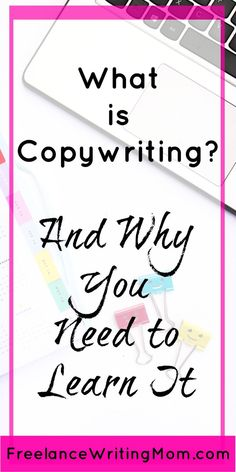 What is #Copywriting and Why You Need to Learn It // Freelance Writing Mom -- #copywwwritingtips #bloggingtipsandtools #blogging #copywriting