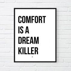 Comfort is a dream killer Motivational Print Inspirational Team Motivation, Monday Motivation, Cycling Motivation, Quotes Motivation, Inspirational Posters, Motivational Posters, Inspiring Quotes, Promotion Quotes, Modern Office Decor