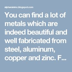 You can find a lot of metals which are indeed beautiful and well fabricated from steel, aluminum, copper and zinc. For the premium metal roof material, then definitely it would be the copper for common materials, zinc would be the best choice. Know about the more facts of metal roofs by reading this blog.