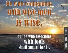 I CHOOSE TO COMPANION WITH THE WISE!!