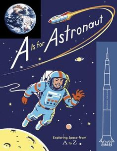 A Is for Astronaut: Exploring Space from A to Z by Traci N. Todd - 919.904 T636A - http://library.cedarville.edu/record=b1241209