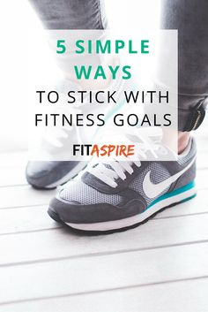 Getting started with a new fitness program or goal is the hardest part. But once you start, how do you stick with it? Try these 5 simple ways to stick with it, so you can get closer to your goals every day