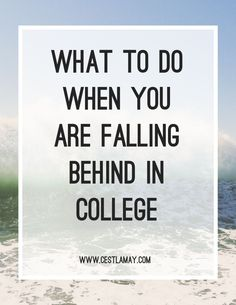 Best tips on what to do if you are falling behind in any of your college classes!