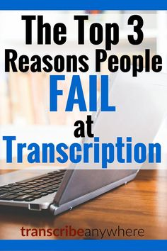 There are probably as many reasons why people fail at transcription as there are people who think they want to do this as a career. But really, we can boil it down to just three simple reasons why people fail at transcription.