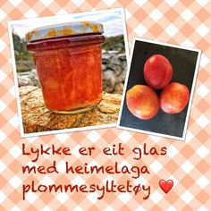 #plommer #syltetøy #heimelaga #tradisjonsmat Peach, In This Moment, Fruit, Instagram, Food, Glass, Peaches, Essen, Yemek
