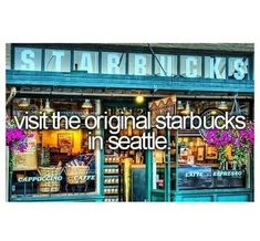 Visit the original Starbucks across from Pike Place in Seattle!