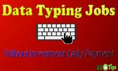 Data Typing Jobs Without Investment Daily Payment- SignUp FREE  http://allmoneytips.com/data-typing-jobs-without-investment/