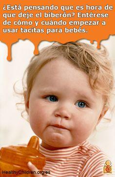 Si está pensando de que ya es hora de que su bebé deje el biberón, lea nuestro artículo sobre cómo hacer esta transición. Visite HealthyChildren.org./es