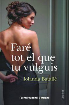 Haré todo lo que tu quieras de Iolanda Batallé