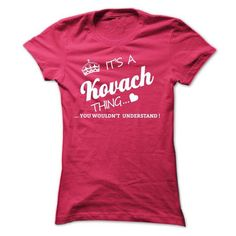 Its A KOVACH Thing - #gift for guys #unique gift. THE BEST => https://www.sunfrog.com/Names/Its-A-KOVACH-Thing-ffudf-Ladies.html?68278