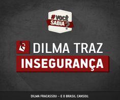 Post  #FALASÉRIO!  : DILMA E A INSEGURANÇA !