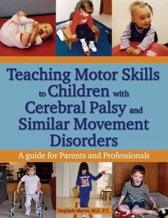 Written by an experienced physical therapist, this practical guide gives parents the keys they need to help their child with cerebral palsy or another developmental delay master gross motor skills beg
