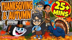 Thanksgiving & Autumn 25 Mins ♫ Thanksgiving Songs for Kids ♫ Turkey Songs by The Learning Station