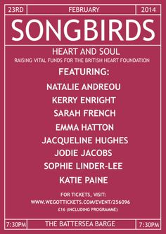 Sunday February 23rd - SONGBIRDS: Heart and Soul. Back by popular demand, SONGBIRDS returns for a night of soul with an exciting, all-female line up to raise vital funds for the British Heart Foundation. 'SONGBIRDS… Heart and Soul' features an incredible, all female line up with amazing women singing songs closest to their hearts. Tickets for £16 from www.wegottickets.com/event/256096.
