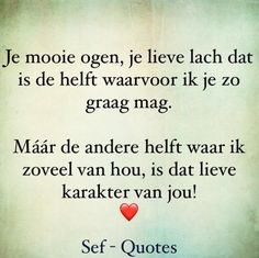 Lief🤗💋💋😍😍😍dit is waar. Sef Quotes, Quotes Gif, Happy Quotes, Words Quotes, Motivational Quotes, Inspirational Quotes, Hiding Quotes, Beautiful Lyrics, Qoutes About Love