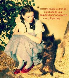 Dorothy taught us ...