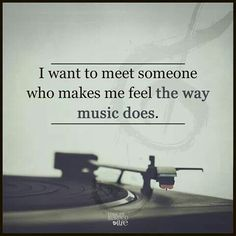 ...the way music does... [big shoes to fill...!]