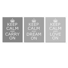 Keep Calm Carry On Dream On Love On  Set of Three by Tessyla, $65.00