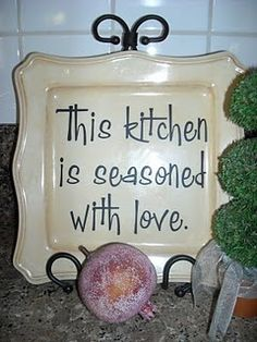 When I cook for T, and he says its really good, I always tell him its because I made it with extra love <3 want this for my kitchen!