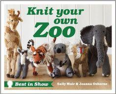 Knit Your Own Zoo (Best in Show) - Sally Muir, Joanna Osborne