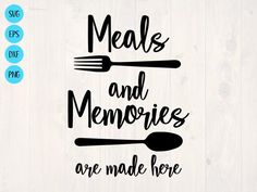 Meals and memories are made here SVG is a cute kitchen printble wall art design by SullyWorksSVGandCut Kitchen Logo, Kitchen Board, Cute Kitchen, Kitchen Signs, Kitchen Wall Quotes, Kitchen Wall Art, Quotes For The Kitchen, Kitchen Vinyl Sayings, Kitchen Canvas Art