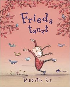 Frieda tanzt: Amazon.de: Birgitta Sif, Sophie Birkenstädt: Bücher
