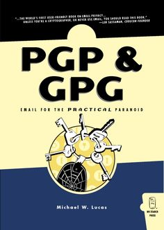 PGP & GPG: Email for the Practical Paranoid / Michael W. Lewis