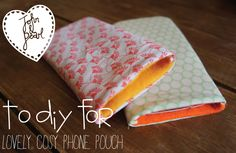 http://johnandpearl.wordpress.com/2012/07/11/d-i-y-make-your-own-phone-pouch-for-under-a-fiver/ Cosy phone pouch