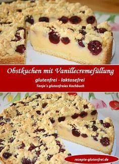 Glutenfreier Obstkuchen mit Vanillecremefüllung! www.rezepte-glutenfrei.de