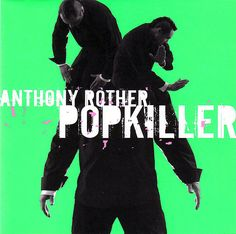 Anthony Rother - Popkiller (Vinyl, Album) at Discogs Best Song Ever, Best Songs, Cd Album, Electronic Music, Father, Punk, Youtube, Dance, Berlin