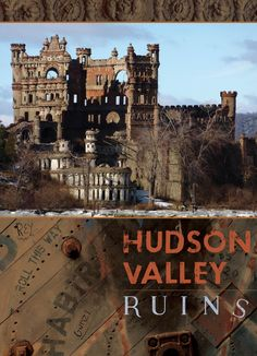 Hudson Valley Ruins   The New York State Museum