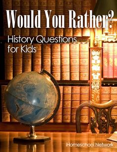 Would You Rather - History Questions for Kids $.99