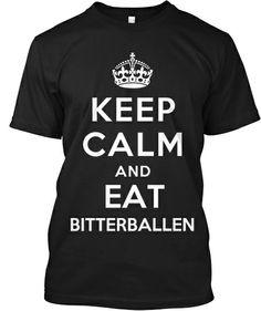 Keep Calm - Eat Bitterballen | Teespring