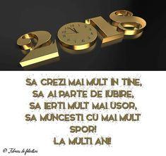 Să crezi mai mult în tine, să ai parte de iubire, să ierți mult mai ușor, să muncești cu mai mult spor!