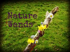 Nature Wands! Great for nature hunts, outdoor play, imaginative play, & creating nature based art!