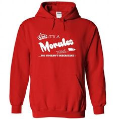Its a Morales Thing, You Wouldnt Understand !! Name, Ho - #gift #coworker gift. TAKE IT => https://www.sunfrog.com/Names/Its-a-Morales-Thing-You-Wouldnt-Understand-Name-Hoodie-t-shirt-hoodies-8426-Red-28951197-Hoodie.html?68278