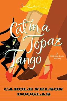 Cat in a Topaz Tango: A Midnight Louie Mystery - Louie's still the cat's meow but he's got his paws full as he tries to keep the players in his little troupe from dancing right into death's arms. (Bilbary Town Library: Good for Readers, Good for Libraries)