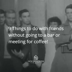 9 Things to do with friends without going to a bar or meeting for coffee!