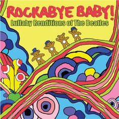 Amazing gift idea for parents: lullabye covers (for baby) of The Beatles, Journey, Queen, etc (for parents!)