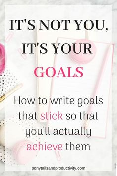 The single BEST hack for setting yourself up for real success in accomplishing your #goals! Hint: It's all in how you write them!