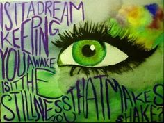 is it a dream keeping you awake is it the stillness that makes you shake ? | Anonymous ART of Revolution