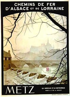 Moselle river and the cathedral in - Vintage advertising poster from the railway company Chemin de Fer d'Alsace et de Lorraine. Retro Poster, Poster Ads, Advertising Poster, Vintage Travel Posters, Vintage Postcards, Poster Prints, Pub Vintage, Photo Vintage, Travel Ads