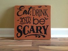 Eat drink and be scary wooden sign Halloween sign by GAGirlDesigns, $30.00