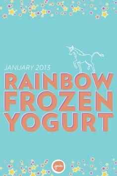 Rainbow Frozen Yogurt, and there's a unicorn!