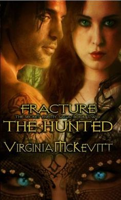 Delirium....: Fracture - The Secret Enemy saga Book 2: The Hunted by Virginia McKevitt