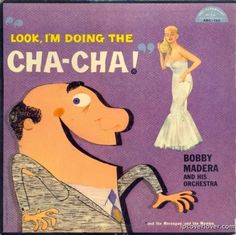 "Bobby Madera and His Orchestra  ""Look, I'm Doing the Cha-Cha!"