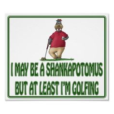 Funny Golf Posters: Shankapotomus Hippo from http://www.zazzle.com/shankapotomus+gifts
