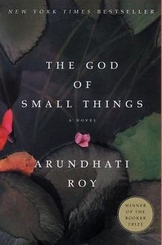 """""""The God of Small Things"""" Arundhati Roy"""