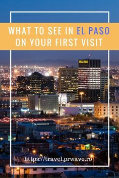 What to See in El Paso (USA) on Your First Visit